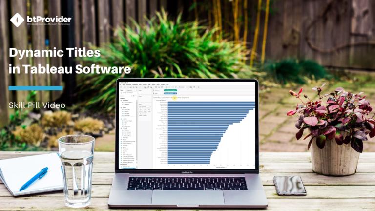 Dynamic Titles in Tableau Software btProvider