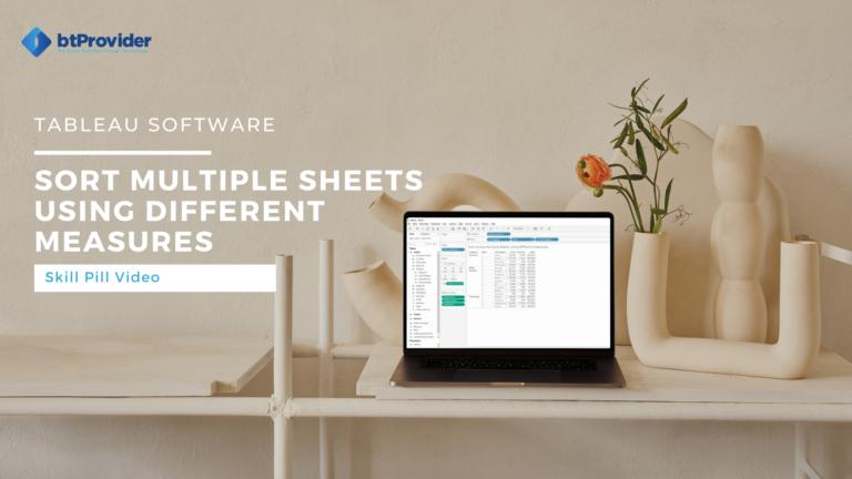 Sort sheets using multiple measures in Tableau btProvider Partner