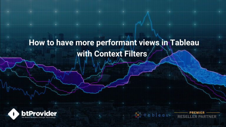 How to have more performant views in Tableau with Context Filters